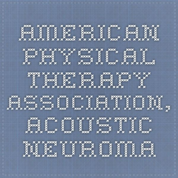 AMERICAN PHYSICAL THERAPY ASSOCIATION, Acoustic Neuroma