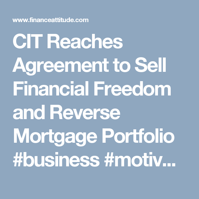 Cit Reaches Agreement To Sell Financial Freedom And Reverse
