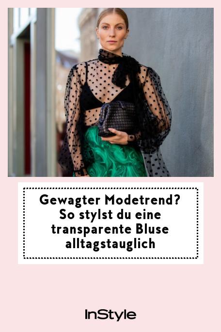 Gewagter Modetrend? So stylst du eine transparente Bluse alltagstauglich