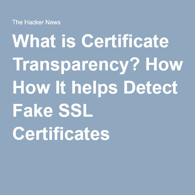 What Is Certificate Transparency How It Helps Detect Fake Ssl