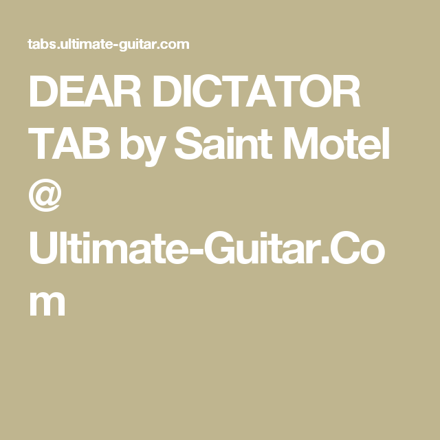 DEAR DICTATOR TAB by Saint Motel @ Ultimate-Guitar.Com | Guitar tabs ...