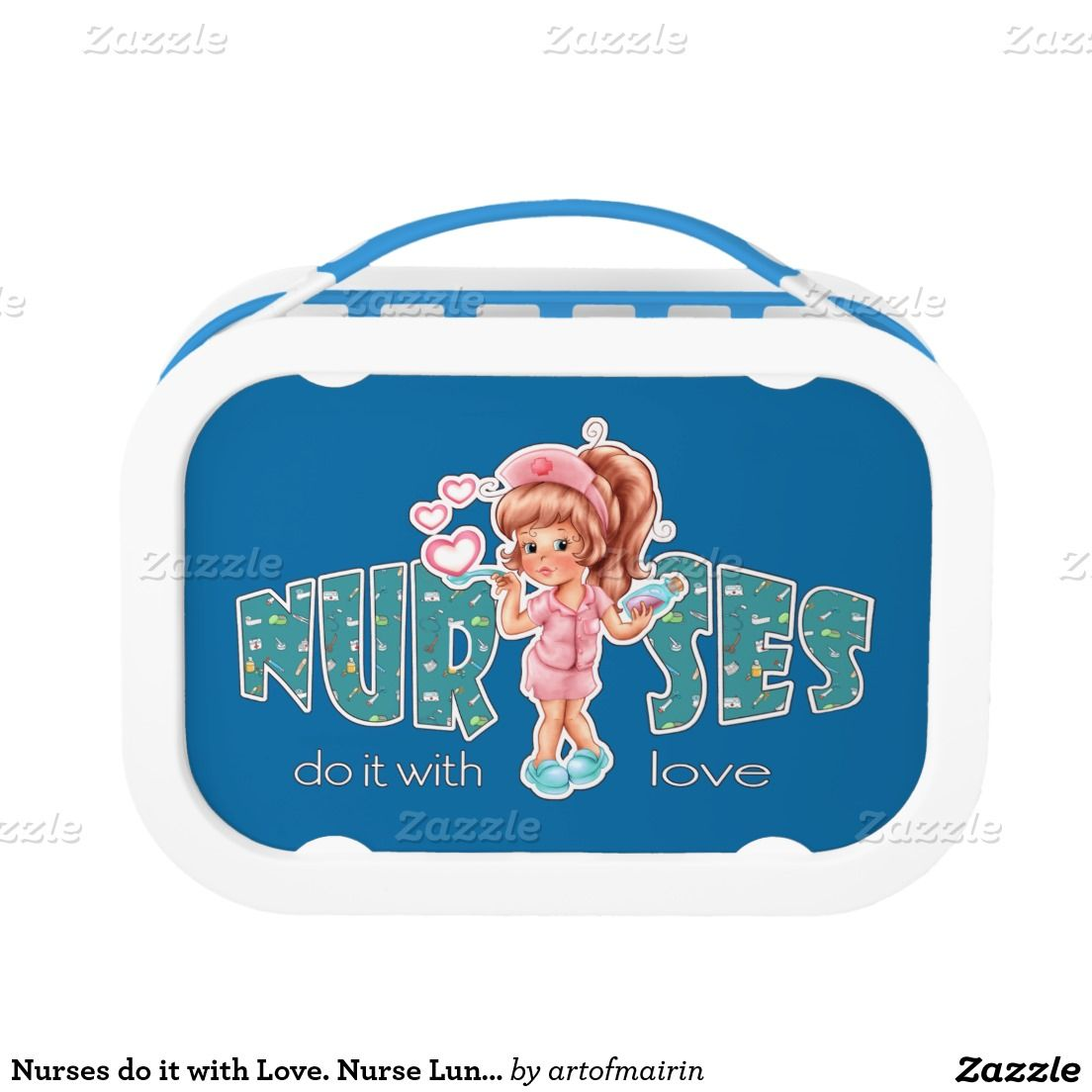 Nurses do it with Love. Nurse Lunch Box