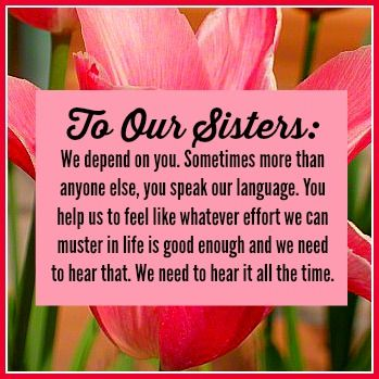 A #mothersday message for the #sisters who love us, taken ...