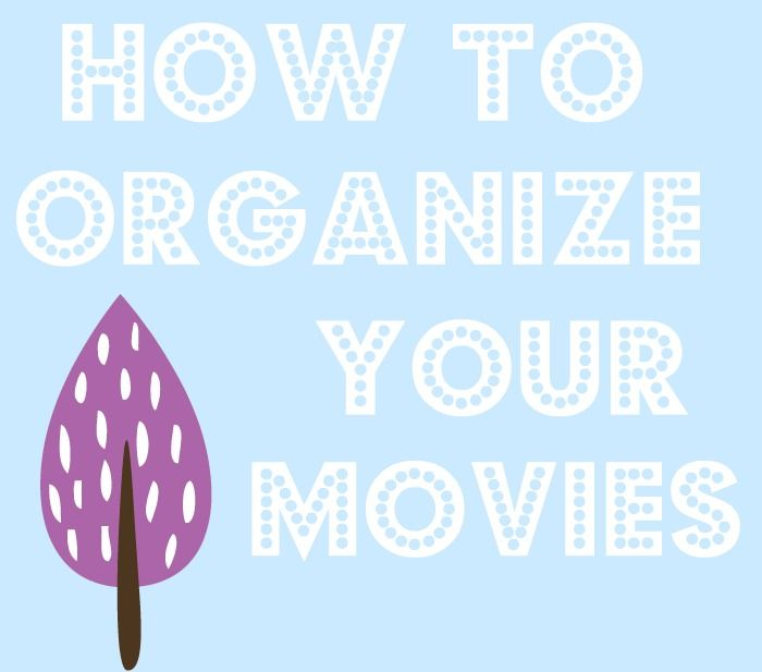"""""""How To Organize Your Movies"""" By Erin Branscom. I Think I"""