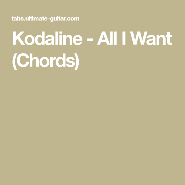 Kodaline All I Want Chords All I Want Die A Happy Man Ukulele