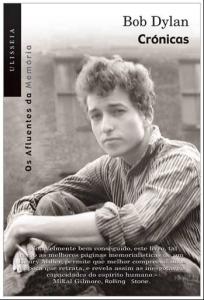 «Crónicas», de Bob Dylan, foi editado em Portugal pela Ulisseia | Porta-Livros
