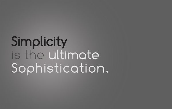 simplicity is the ultimate sophistication minimalistic design