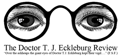 tj eckleburg essay Write essay infographics teaching lit glossary gatsby's car, symbol of his desire—and failure—to enter new york's high society and if that weren't enough, t j eckleburg's glasses, looking over the everyone likes to say that white in the great gatsby means innocence.
