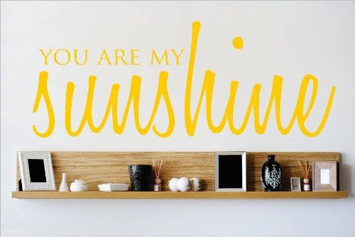Decal - Vinyl Wall Sticker : YOU ARE MY Sunshine Quote Home Living ...