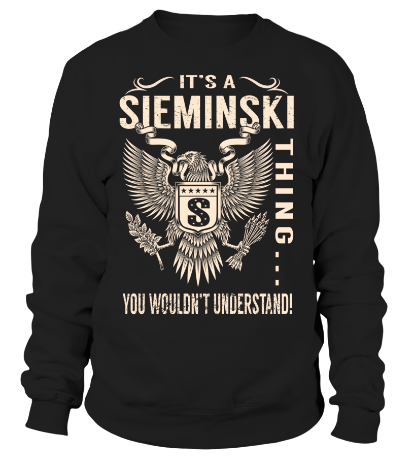 It's a SIEMINSKI Thing, You Wouldn't Understand