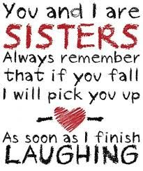 Sister Quotes Google Search Sister Quotes Funny Quotes Picture Quotes