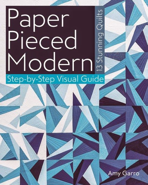 Coming Soon from Stash Books - Paper Pieced Modern: 13 Stunning Quilts, Step-by-Step Visual Guide - 13 Spools