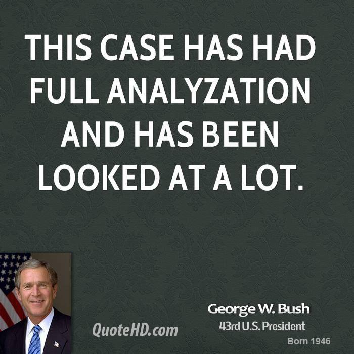 Very Thorough Bush Quotes George W Bush Quotes Sayings