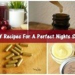 7 DIY Recipes For A Perfect Nights Sleep