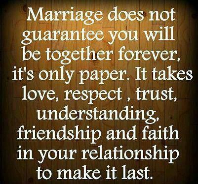 Faith And Love Quotes Interesting Marriage Does Not Guarantee You Will Be Together Forever It's Only