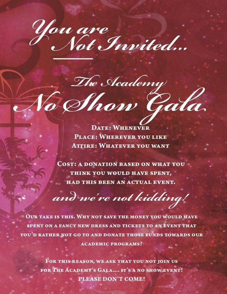 You Are Not Invited The Academy No Show Gala Academy Of Palm Desert Community Presbyterian Church Fundraising Letter Fundraising Fundraising Gala