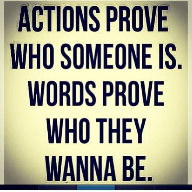 Actions Vs Words Life Quotes Quotes Words Quotes