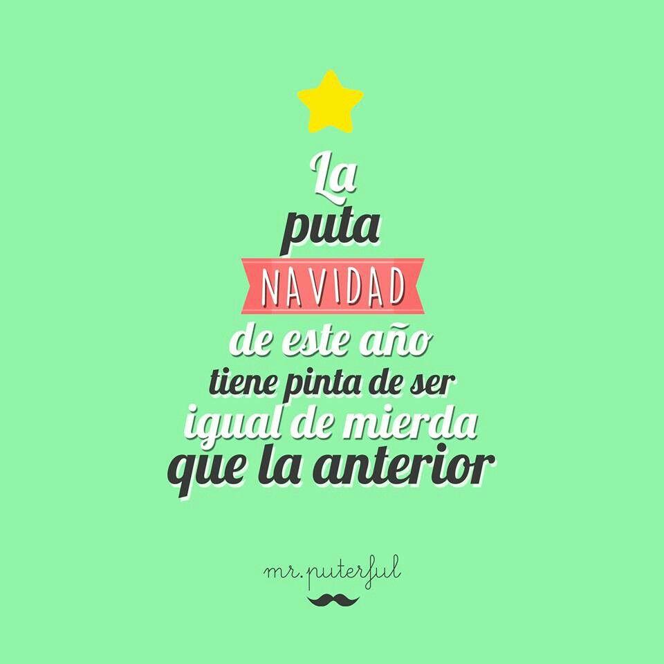 Frases Ironicas Para Felicitar La Navidad.Pin De Andrea En Mr Puterful Frases Divertidas Frases