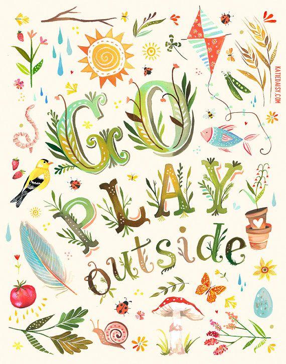 Go Play Outside Art Print Frases Sobre A Primavera Ilustracoes