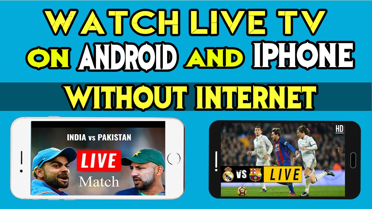Watch Live TV without on Android and iPhone iPad