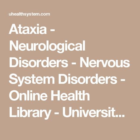 Ataxia - Neurological Disorders - Nervous System Disorders