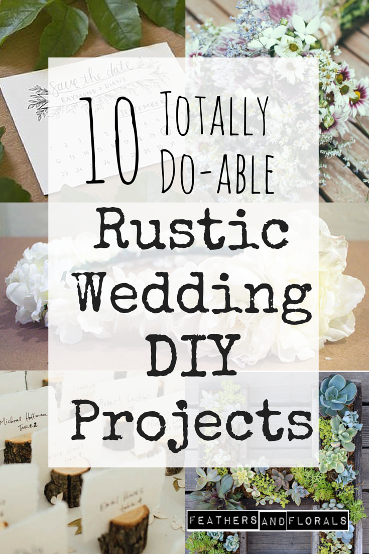 10 Simple & Inexpensive Rustic Wedding DIYs   www.feathersandflorals ...
