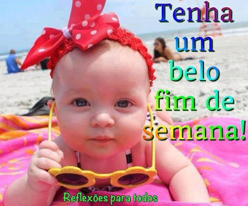 1000 Images About Fim De Semana On Pinterest: Feliz Fim De Semana. Clique Na Imagem E Encontre Lindas