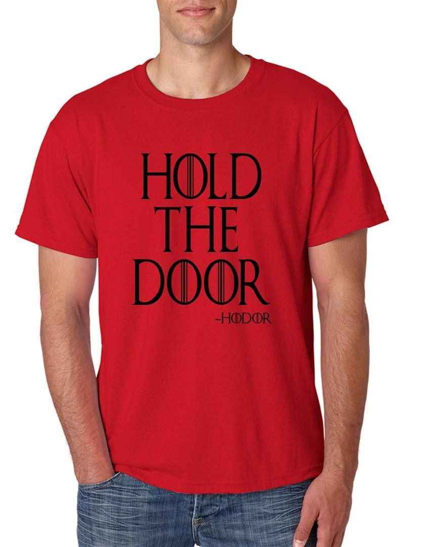 d9eea91c9e6ae Hold the door Hodor Men s T-Shirt Shirt Cool Fun Nice Gift Game of thrones