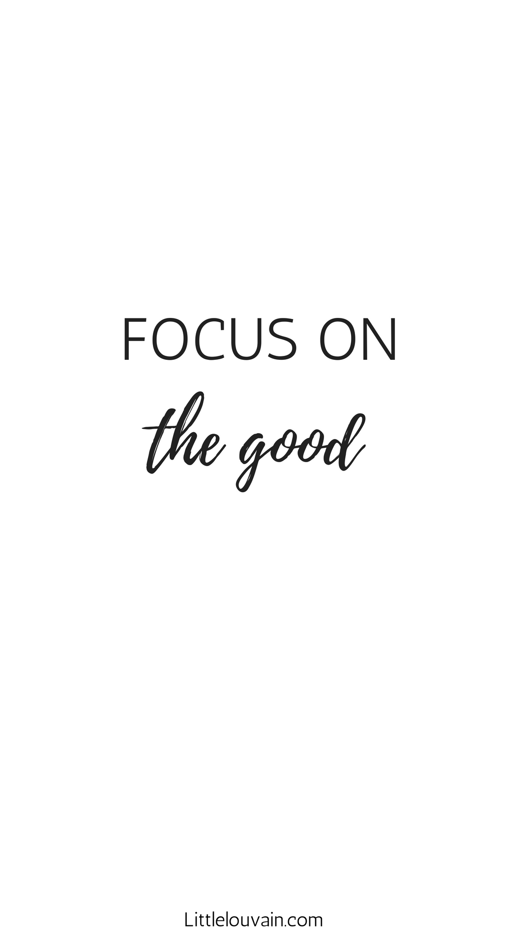 Focus On The Good Lifes Too Short To Focus On All Things
