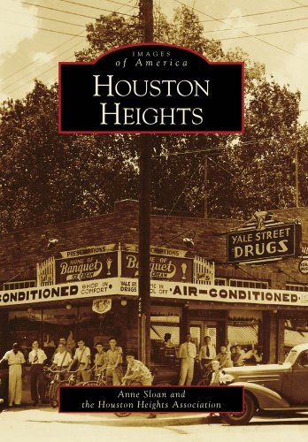 Houston Heights (Images of America) (Images of America