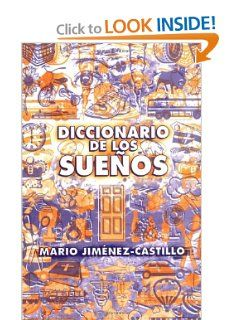 Diccionario de los sueños (Spanish Edition) by Mario Jimenez-Castillo. $31.05. Publisher: Llewellyn Espanol (March 8, 2003). Publication: March 8, 2003