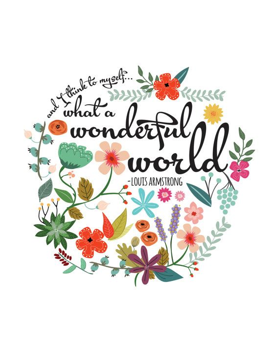 And I Think To Myself What A Wonderful World By Thecrookednook1