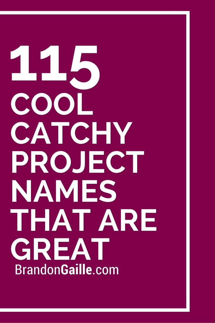 115 Cool Catchy Project Names that are Great