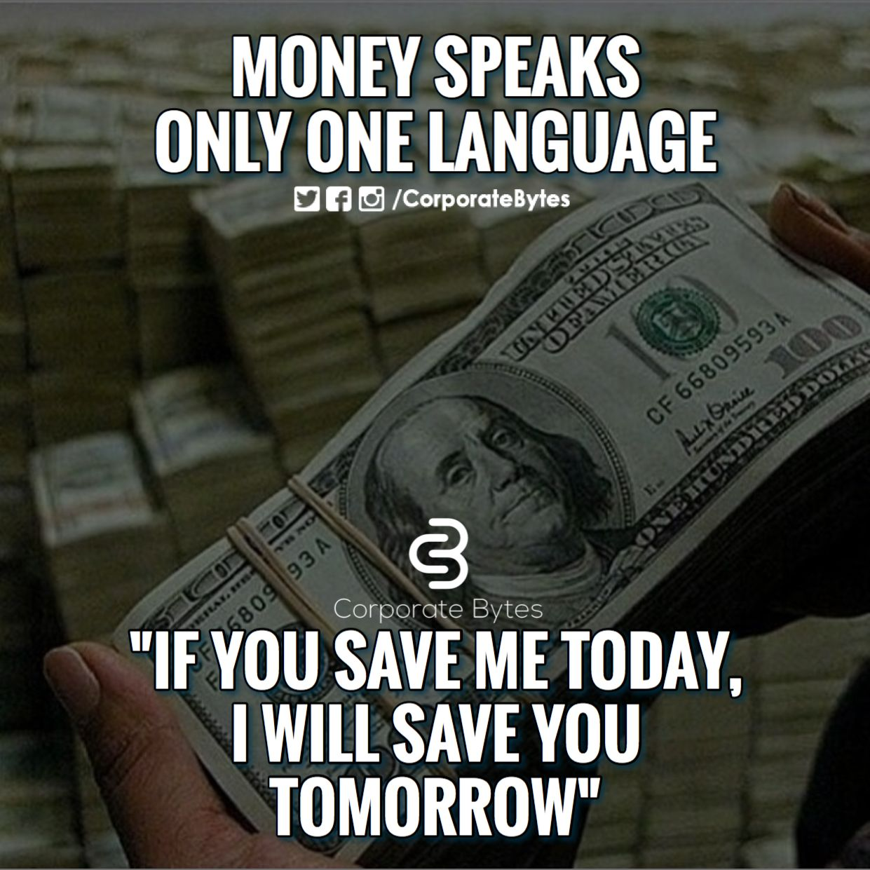 Saving Quotes: Money Speaks Only One Language. If You Save Me Today, I