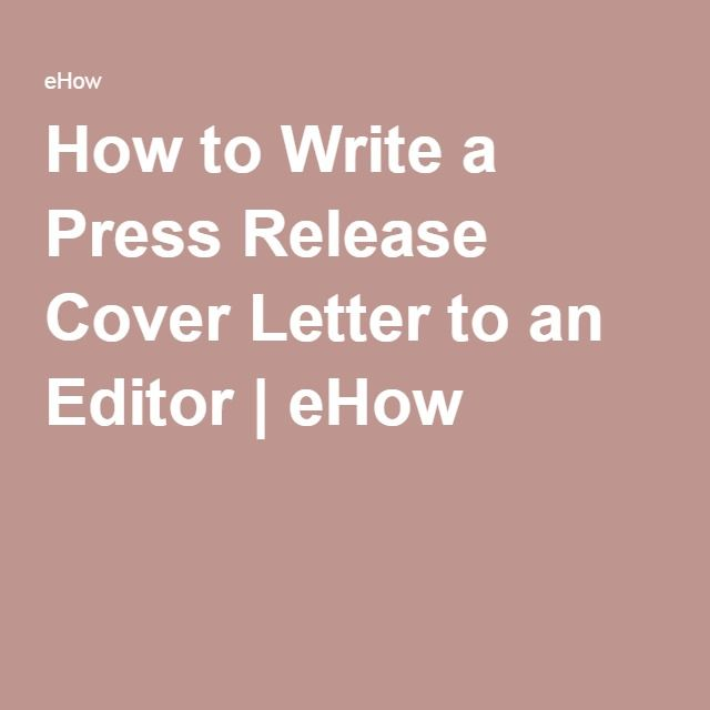 How to Write a Press Release Cover Letter to an Editor | Editor