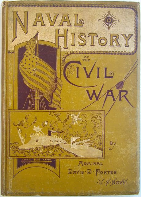 The Naval History of the Civil War by Admiral David D. Porter, New York: The Sherman Publishing Company 1886   | Beautiful Antique Books