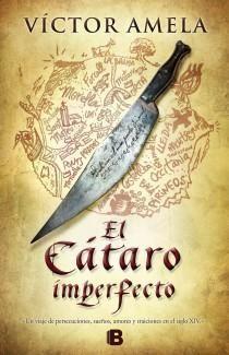 EL CATARO IMPERFECTO  VICTOR AMELA , EDICIONES B, S.A., 2013