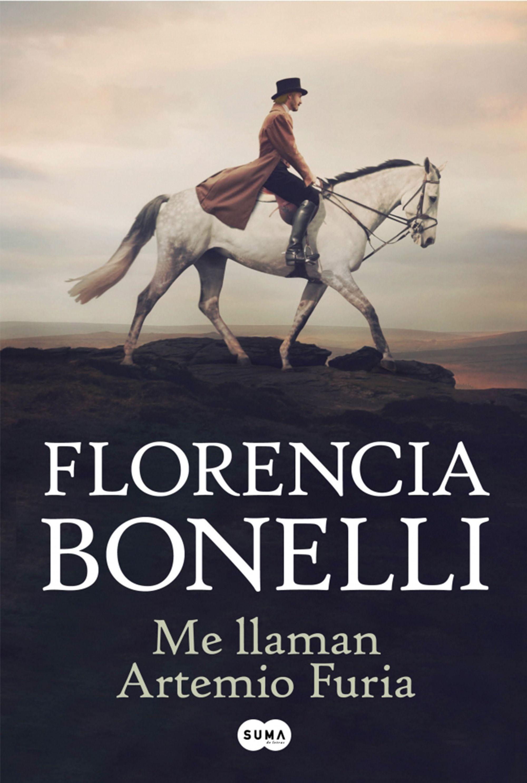 Anibal Libros Para Todos Me Llaman Artemio Furia Florencia Bonelli Descargar Libros En Pdf Novela Historica Escritores De Novelas