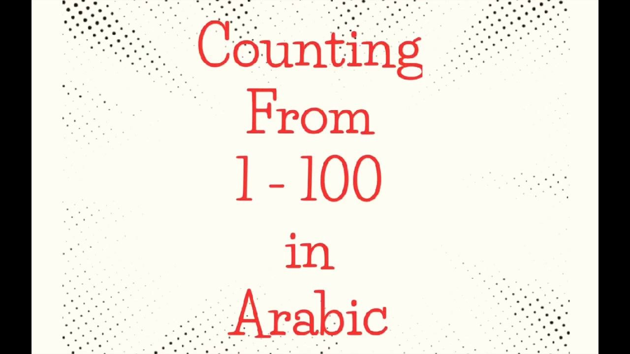 Counting From 1 100 In Arabic Youtube Learn Arabic Online Learning Arabic Learn Arabic Alphabet