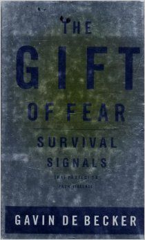 The Gift Of Fear Survival Signals That Protect Us From Violence Gavin De Becker