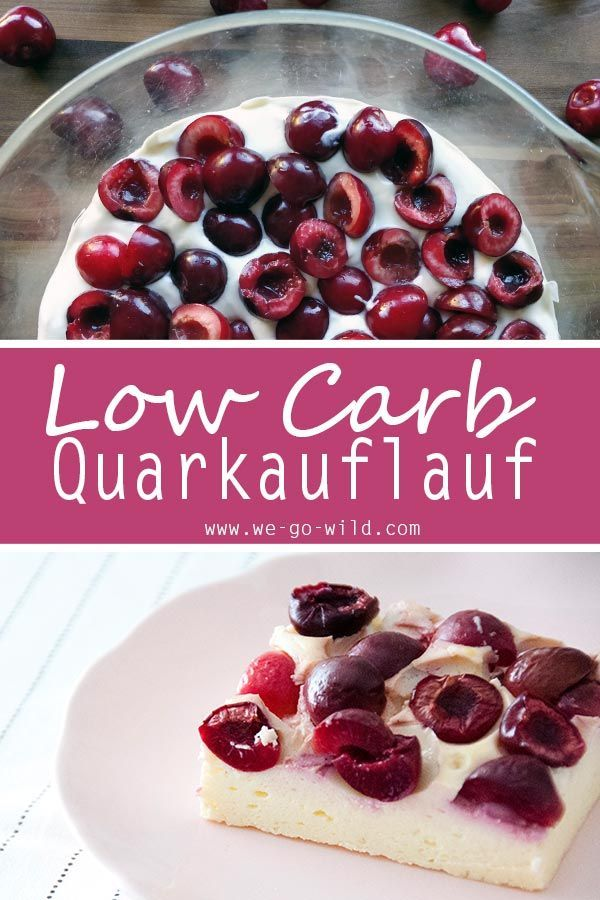 Photo of Low Carb Quarkauflauf mit Kirschen und Vanille – WE GO WILD