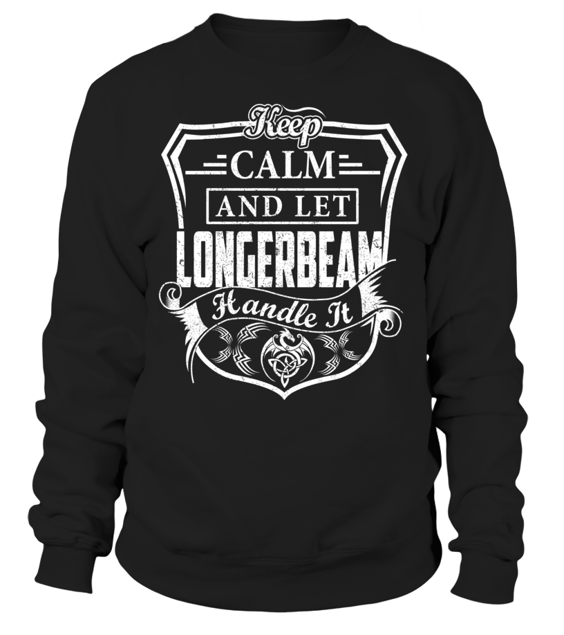 Keep Calm And Let LONGERBEAM Handle It #Longerbeam