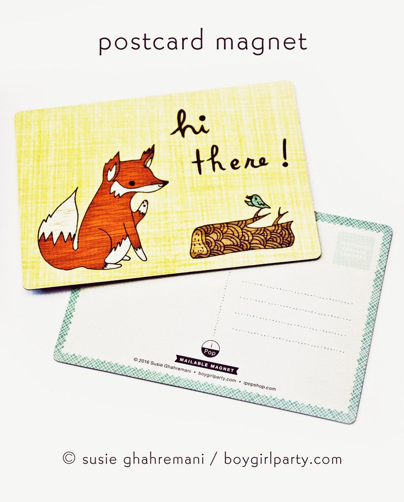 A postcard and a gift all in one! http://shop.boygirlparty.com/collections/_new/products/fox-magnet-postcard-fox-postcard-magnet-by-susie-ghahremani-boygirlparty-com?variant=19949675847