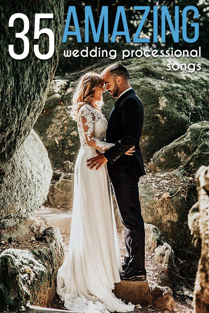 35 Amazing Wedding Processional Songs In 2020 Wedding
