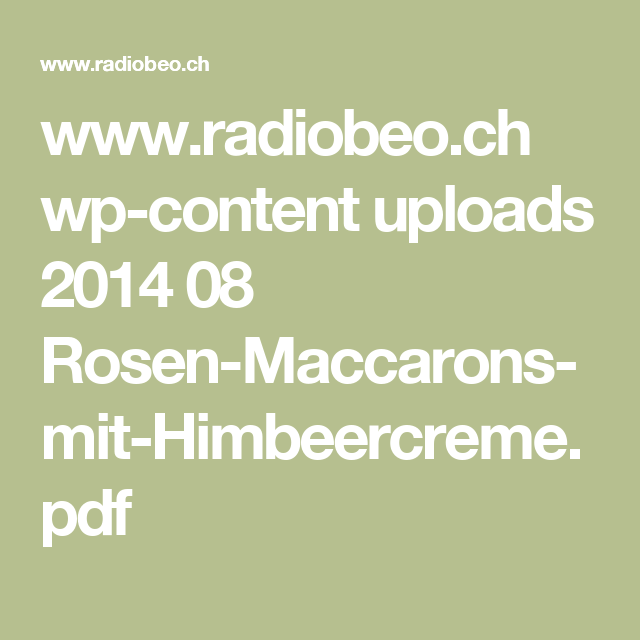 www.radiobeo.ch wp-content uploads 2014 08 Rosen-Maccarons-mit-Himbeercreme.pdf