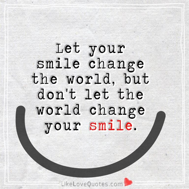 I Love You Quotes: Never Let Your Smile Fade Away.