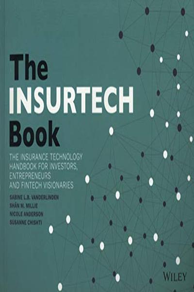The INSURTECH Book: The Insurance Technology Handbook for