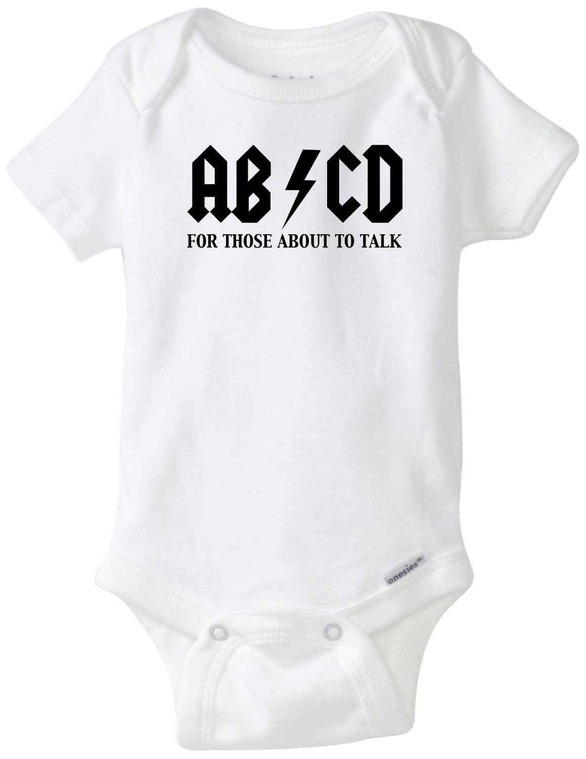 4a81a133a085 AB CD For Those About To Talk Funny Baby Onesie Gerber Novelty Shirt ...