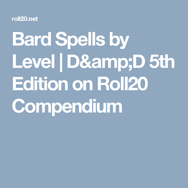 Bard Spells by Level | D&D 5th Edition on Roll20 Compendium | D and