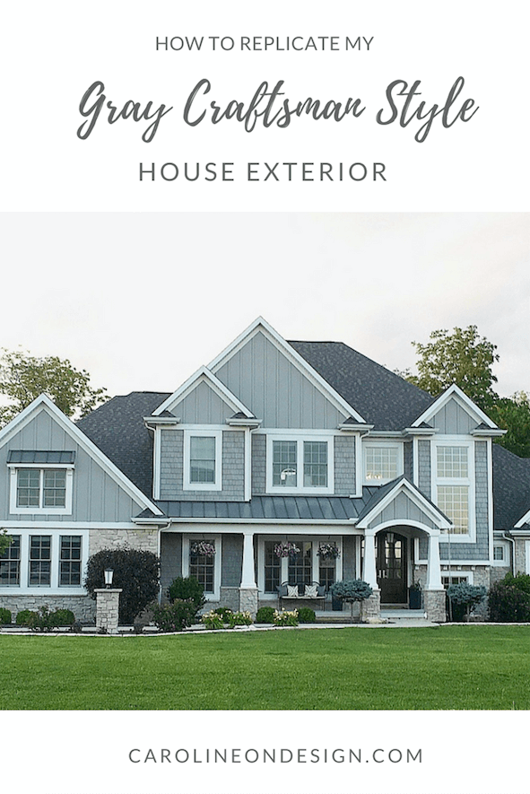 How to Replicate my Gray Craftsman Style House Exterior #craftsmanstylehomes